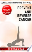 Correct Affirmations  868    to Prevent and Reverse Cancer