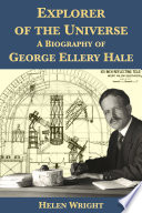 Explorer Of The Universe A Biography Of George Ellery Hale
