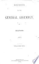 Reports To The General Assembly Of Illinois At Its Regular Session