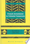 French Investment In Colonial Cameroon