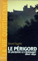 La vie quotidienne en Périgord au temps de Jacquou le Croquant Pdf/ePub eBook
