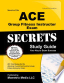 Secrets of the Ace Group Fitness Instructor Exam Study Guide