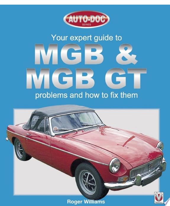 MGB & MGB GT - Your Expert Guide to