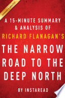 The Narrow Road to the Deep North by Richard Flanagan - A 15-minute Summary & Analysis