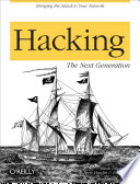 """Hacking: The Next Generation: The Next Generation"" by Nitesh Dhanjani, Billy Rios, Brett Hardin"