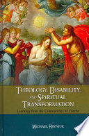 Theology, Disability, and Spiritual Transformation