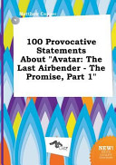 100 Provocative Statements about Avatar