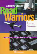 A Survival Guide for Road Warriors
