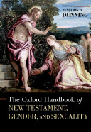 The Oxford Handbook of New Testament  Gender  and Sexuality