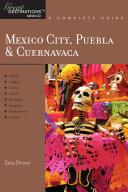 Explorer s Guide Mexico City  Puebla   Cuernavaca  A Great Destination