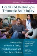 Health and Healing after Traumatic Brain Injury  Understanding the Power of Family  Friends  Community  and Other Support Systems