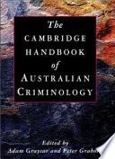 """The Cambridge Handbook of Australian Criminology"" by Adam Graycar, Peter Grabosky"