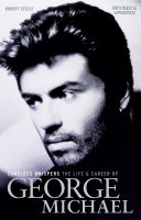 Careless Whispers: The Life & Career of George Michael