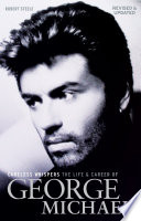 """Careless Whispers: The Life & Career of George Michael: Revised & Updated"" by Robert Steele"