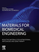 Materials for Biomedical Engineering  Bioactive Materials for Antimicrobial  Anticancer  and Gene Therapy