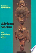 """""""African Vodun: Art, Psychology, and Power"""" by Suzanne Preston Blier"""