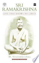 Sri Ramakrishna  Love That Knows No Limits