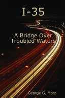 I 35   A Bridge Over Troubled Waters