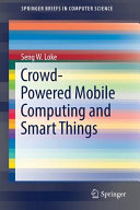 Crowd Powered Mobile Computing and Smart Things