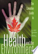 The Canadian Guide to Health and the Environment