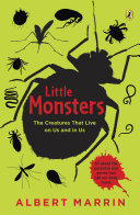 Little Monsters: The Creatures that Live on Us and in Us: ...