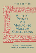 A Legal Primer on Managing Museum Collections  Third Edition