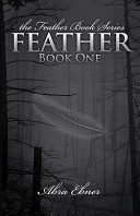 Feather  Book One of the Feather Book Series Book