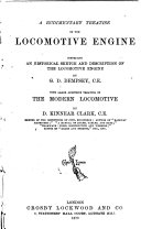 A Rudimentary Treatise on the Locomotive Engine  Comprising an Historical Sketch and Description of the Locomotive Engine
