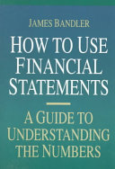 How to Use Financial Statements  A Guide to Understanding the Numbers