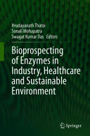 Bioprospecting Of Enzymes In Industry Healthcare And Sustainable Environment