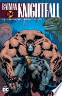 Batman: Knightfall Vol. 1 (25th Anniversary Edition)