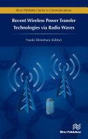 Recent Wireless Power Transfer Technologies via Radio Waves