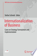 """""""Internationalization of Business: Cases on Strategy Formulation and Implementation"""" by Stefan Schmid"""