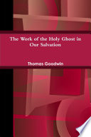 The Work of the Holy Ghost in Our Salvation