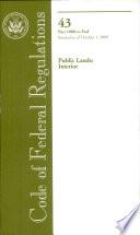 Code Of Federal Regulations Title 43 Public Lands Interior Pt 1000 End Revised As Of October 1 2009