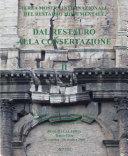 Dal restauro alla conservazione. Terza mostra internazionale del restauro monumentale (Reggio Calabria 26 settembre 2008). Ediz. italiana e inglese