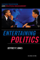 Entertaining Politics: Satiric Television and Political ...