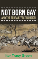Not Born Gay and the Zebra Effect Illusion ebook