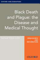 Pdf Black Death and Plague: the Disease and Medical Thought: Oxford Bibliographies Online Research Guide