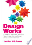 link to Design works : a guide to creating and sustaining value through business design in the TCC library catalog
