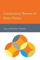 Constructivist Theories of Ethnic Politics