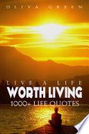 Live a Life Worth Living