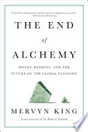 The End of Alchemy  Money  Banking  and the Future of the Global Economy