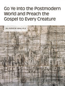 Go Ye into the Postmodern World and Preach the Gospel to Every Creature Pdf/ePub eBook