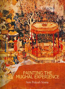 Painting The Mughal Experience