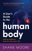 A User s Guide to the Human Body