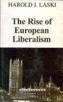 The Rise of European Liberalism; An Essay in Interpretation