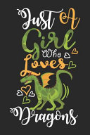Just a Girl Who Loves Dragons Gift Journal