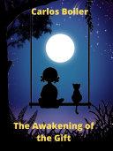 The Awakening of the Gift