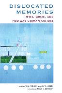 Dislocated Memories: Jews, Music, and Postwar German Culture
